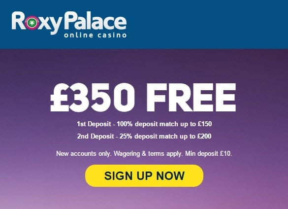 Roxy Palace New Bonus £350