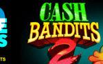 Cash Bandits Slot Free Spins