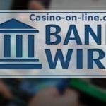 Bank Wire Online Casino