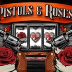 Pistols & Roses Slot Review